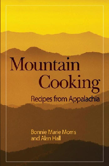 Mountain Cooking - Recipes From Appalachia